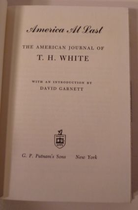 America At Last. The American Journal Of T. H. White. With an Introduction By David Garnett.
