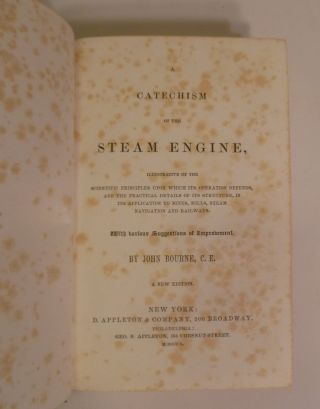 A Catechism Of The Steam Engine,....