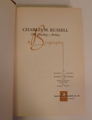 CHARLES M. RUSSELL- The Cowboy Artist . A Biography.