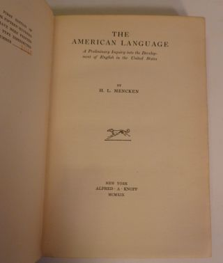 THE AMERICAN LANGUAGE. A Preliminary Inquiry Into the Development of English in the United States.