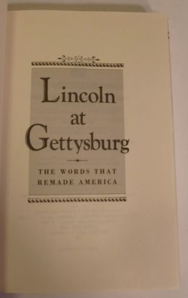 Lincoln At Gettysburg: The Words That Re-Maid America